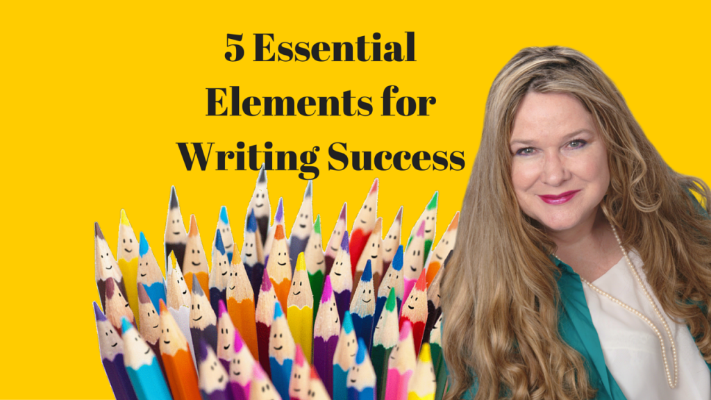 5-Essential-Elements-for-Writing-Success